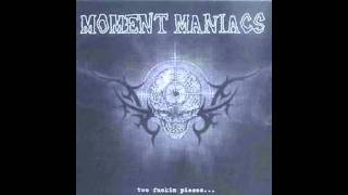 Moment Maniacs  - Flesh Power Dominion