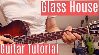 Glass House - Machine Gun Kelly | Guitar Tutorial/Lesson | Easy How To Play (Chords) Video