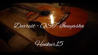 Dearest - OST. Inuyasha Fingerstyle Cover