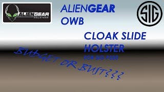 Video Alien Gear Cloak Slide OWB holster review Sig Sauer P320 Budget or Bust??? download MP3, 3GP, MP4, WEBM, AVI, FLV Juli 2018