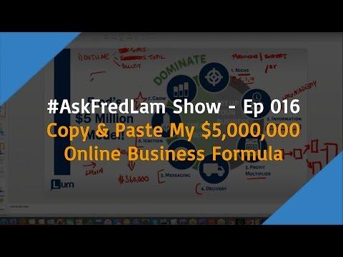 #AskFredLam Show - Episode 16 | Copy & Paste the Exact Formula I Used to Build my $5M Business