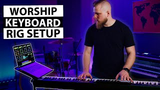 How to Build a Worship Keys Rig in 2020 - Sounds, Software, Gear, and More!