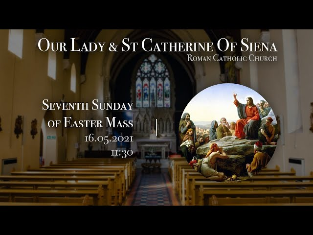 7th Sunday of Easter Mass - Fr Javier Ruiz-Ortiz - Church of Our Lady and St Catherine of Siena
