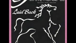 Laid Back - White Horse
