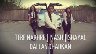 TERE NAKHRE | NASH | SHAYAL - DANCE CHOREOGRAPHY