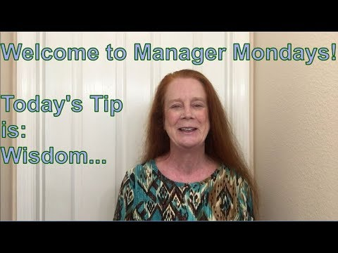 Manager Mondays with Kat Heil  Today's Tip is: Acquire Wisdom!