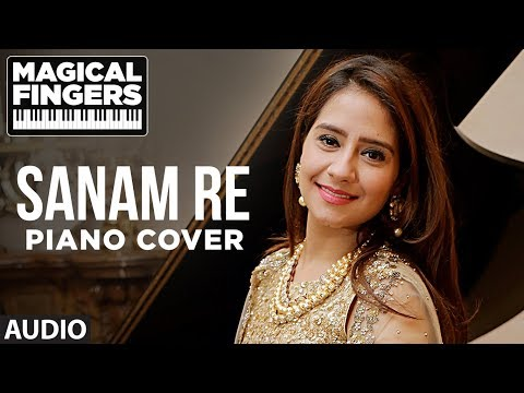Sanam Re Title Song Instrumental (Piano) | Gurbani Bhatia | Magical Fingers 3