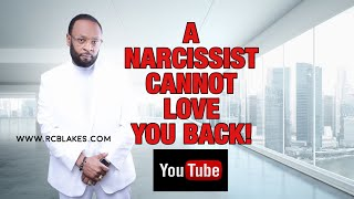 why a narcissist cannot love you back by rc blakes