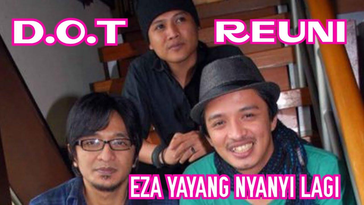 Download DOT REUNI PECAH,EZA YAYANG NYANYI LAGI