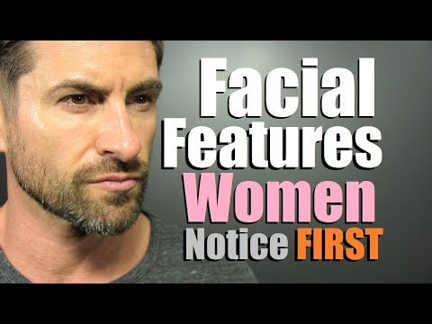 TOP 5 Facial Features A Woman Notices FIRST About A Man! (TRUTH About Attraction) Mp3