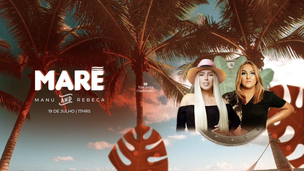 Live Maré - Manu and Rebeca | #FiqueEmCasa e Cante #Comigo