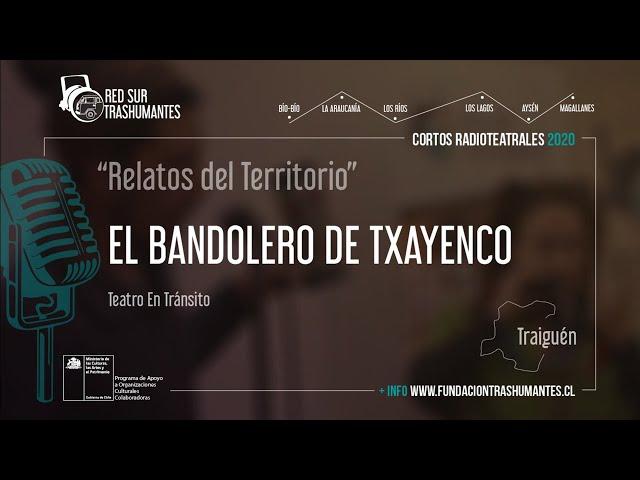 """Traiguén: """"El Bandolero de Txayenco"""" – Teatro En Tránsito"""