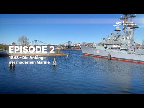 Videoführung Ep. 2: 1848 - Die Anfänge der modernen Marine