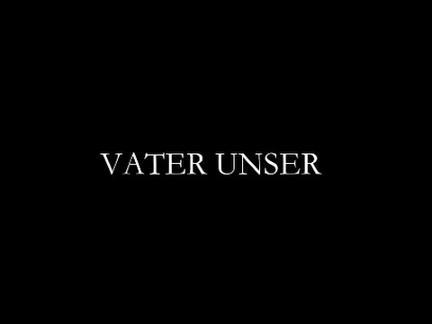 VATER UNSER - OUR FATHER in German