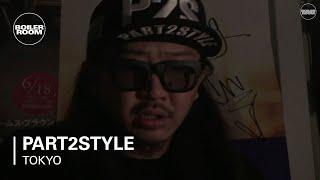 Part2Style Boiler Room Tokyo DJ Set