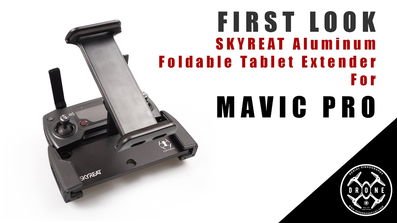 0cce6e53062 FIRST LOOK: SKYREAT Tablet Holder Extender For DJI Mavic Pro - YouTube