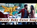 Maari 2 - Rowdy Baby | Dhanush, Sai Pallavi | Cover Song By Team
