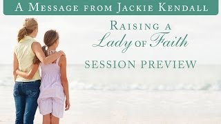 "Raising a Lady in Waiting - ""Faith"" Session Preview"