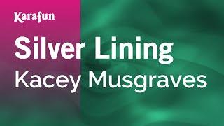 Karaoke Silver Lining - Kacey Musgraves *