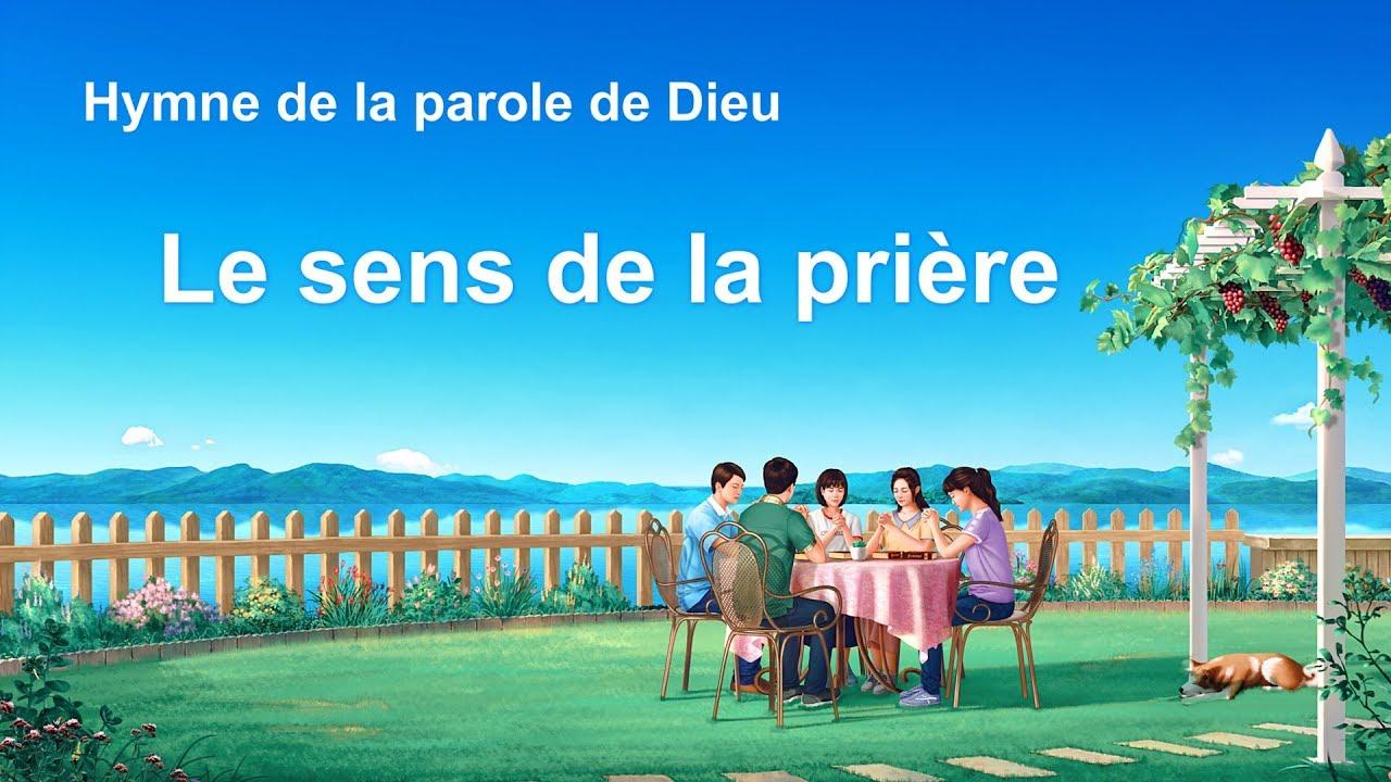 Chant chrétien en français 2020 « Le sens de la prière » (avec paroles)