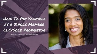 How To Pay Yourself as a Single Member LLC/Sole Proprietor