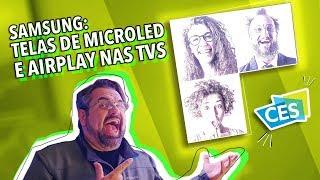 SAMSUNG: TELAS MODULARES COM MICROLED E AIRPLAY NAS TVS!