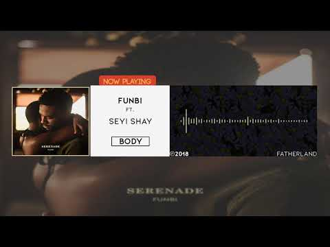 Funbi - Body [Official Audio] ft. Seyi Shay