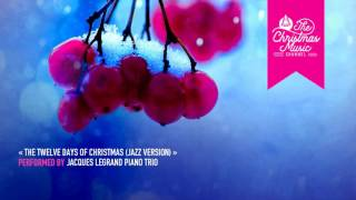 « The Twelve Days of Christmas (Jazz Version) » by Jacques Legrand Piano Trio #christmasmusic #chris