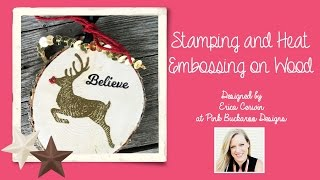 Stamping and Heat Embossing on Wood