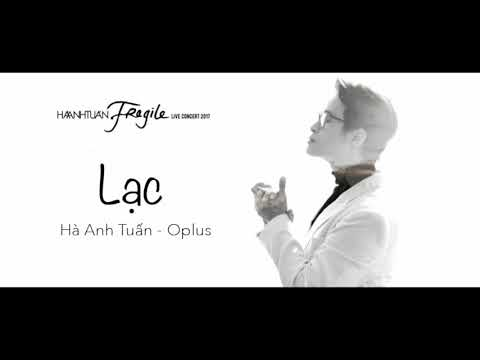 [Fragile Concert] Lạc - Hà Anh Tuấn & Oplus (Bản thu âm)