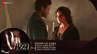 Sunn Le Zara   Full Audio   1921   Zareen Khan & Karan Kundrra   Arnab Dutta   Harish Sagane