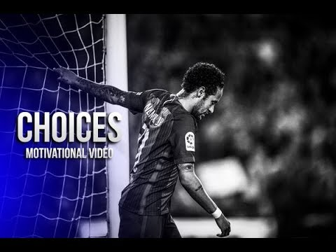 Neymar Jr – Choices • Motivational Video (HD)