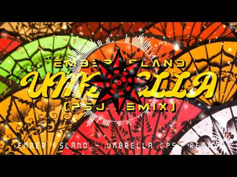 ember-island-–-umbrella-(psj-remix)