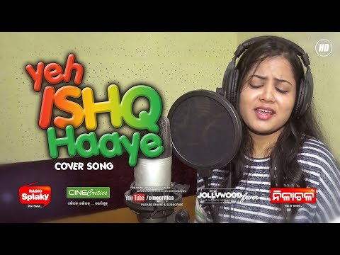 Yeh Ishq Haaye - COVER SONG - Singer SOUMYA BEHERA - CineCritics