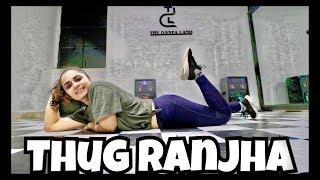 Thug Ranjha | Akasa | Dance choreography