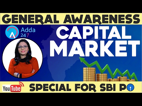 THE GENERAL AWARENESS SHOW - CAPITAL MARKET FOR (SBI PO 2017)