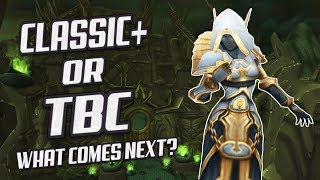 Classic+ Or TBC - What Comes Next?