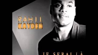 RahiL Kayden - Je Serai Là (Official Audio)
