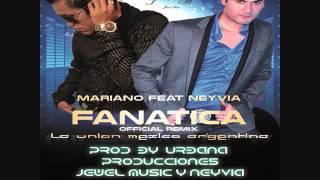 Fanatica-(Official Remix) Mariano Feat-Neyvia (Prod. By. Urbana Producciones & Jewel Music)