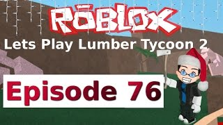 Roblox - Lets Play Lumber Tycoon 2 - Ep 76