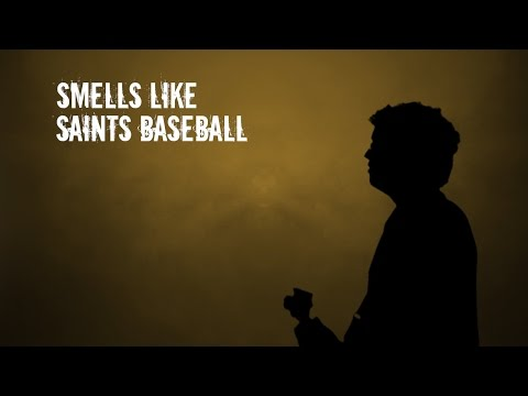 Friday Night Music Videos: Smells Like Saints Baseball