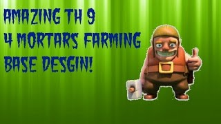 AMAZINGLY CRAZY TH 9 4 MORTARS FARMING BASE DESIGN IN CLASH OF CLANS! (I like to call it THE BEAST!)
