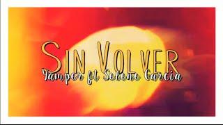 Sin Volver - Yamper ft Selene Garcia