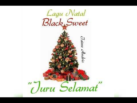 Juru Selamat - Black Sweet - lagu NATAL ( Taime Andris )
