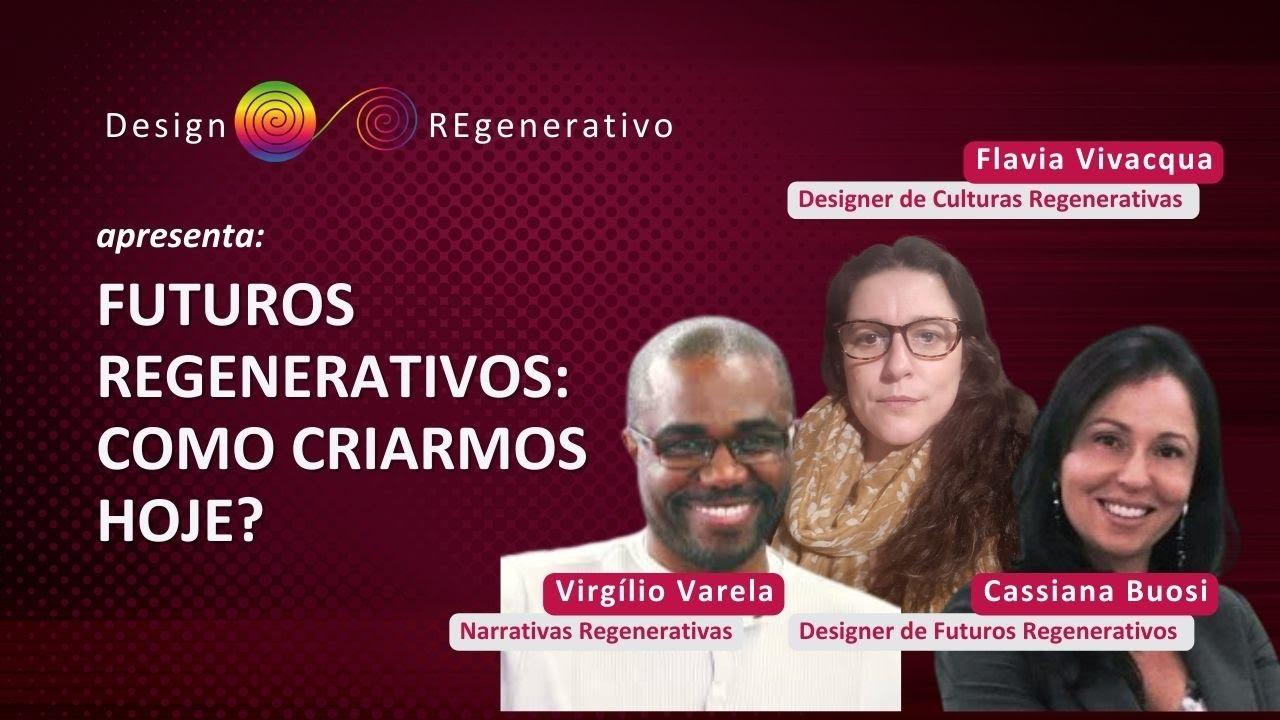 Futuros Regenerativos: Como criarmos hoje?