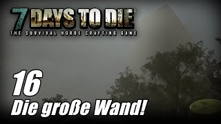 7 Days to Die [16] [Alpha 13] [Die große Wand] [Let's Play Gameplay Deutsch German HD] thumbnail
