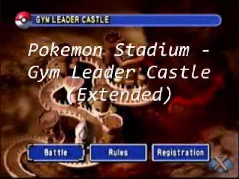 Pokemon Stadium Music Gym Leader Castle Extended