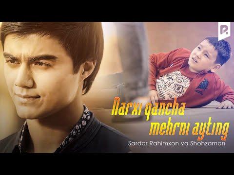Sardor Rahimxon va Shohzamon - Narxi qancha mehrni ayting (Official Music Video) 2018