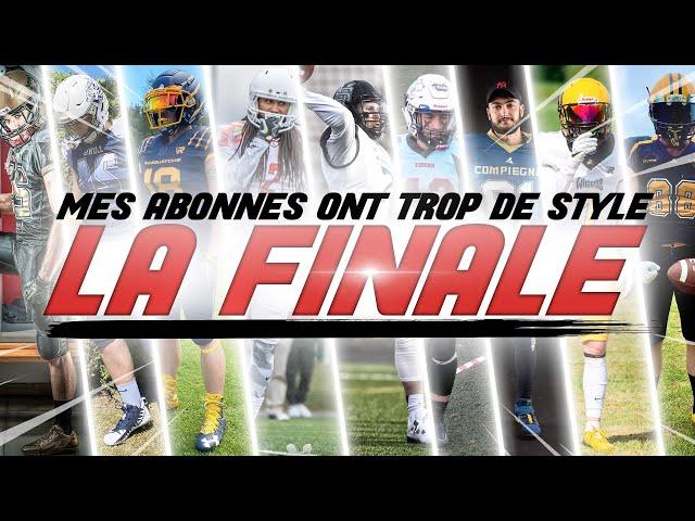 MES ABONNES ONT TROP DE STYLE - LA FINALE