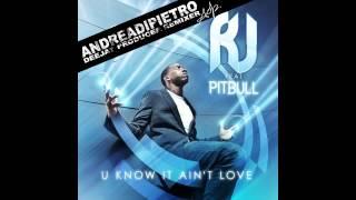 rj feat pitbull u know it ain t love andrea di pietro unofficial remix